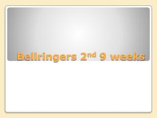 Bellringers  2 nd  9 weeks