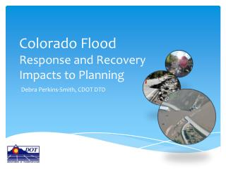Colorado Flood Response and Recovery  Impacts to Planning