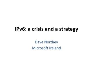 IPv6: a crisis and a strategy