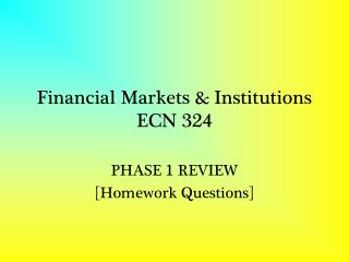 Financial Markets & Institutions ECN 324