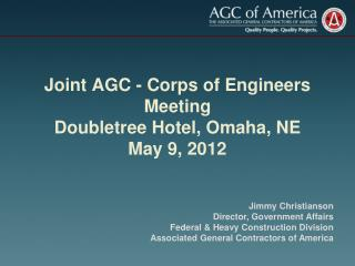Joint AGC - Corps of Engineers Meeting Doubletree Hotel, Omaha, NE May 9, 2012