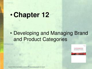 Chapter 12 Developing and Managing Brand and Product Categories