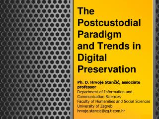 The Postcustodial Paradigm  and  Trends in Digital Preservation