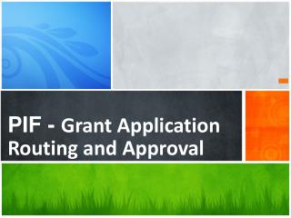 PIF -  Grant  Application Routing and Approval