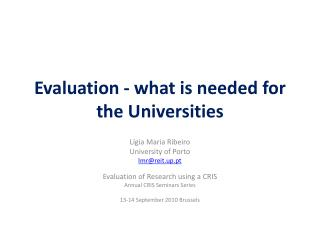 Evaluation - what is needed for the Universities