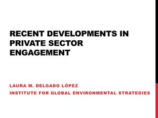 Recent Developments in Private Sector Engagement