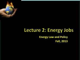 Lecture  2: Energy Jobs