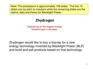 Zhydrogen would like to buy a license for a new energy technology invented by Blacklight Power (BLP) and build and sell