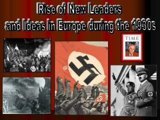 Rise of New Leaders  and Ideas in Europe during the 1930s