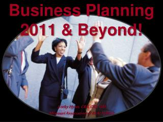 Business Planning 2011 & Beyond!