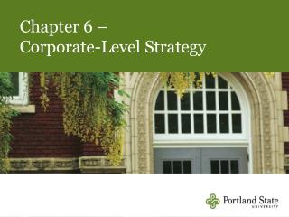 Chapter 6 – Corporate-Level Strategy