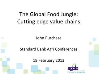 The Global Food Jungle:  Cutting edge value chains