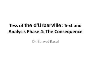 Tess of  the  d'Urberville :  Text and Analysis Phase 4: The Consequence