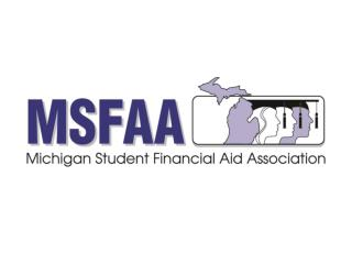 Financial Aid 101 Michigan Student Financial Aid Association Jo  Cassar , St Clair County Community College Chiquita McK