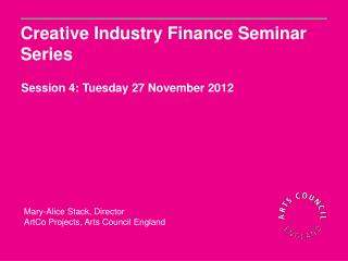 Creative Industry Finance Seminar Series