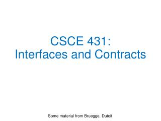 CSCE 431: Interfaces and Contracts