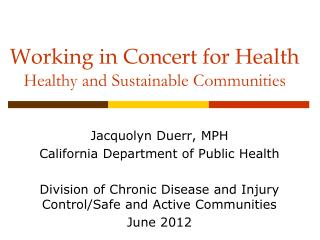 Working in Concert for Health Healthy and Sustainable Communities