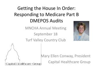 Getting the House In Order: Responding to Medicare  Part  B  DMEPOS Audits