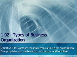 1.02—Types of Business Organization