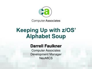 Keeping Up with z/OS'  Alphabet Soup