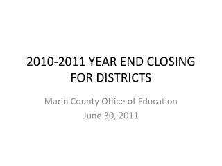 2010-2011 YEAR END CLOSING FOR DISTRICTS
