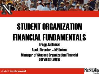 STUDENT ORGANIZATION FINANCIAL FUNDAMENTALS