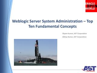 Weblogic  Server  System Administration  – Top Ten  Fundamental Concepts