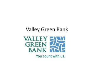 Valley Green Bank