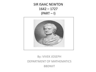 SIR ISAAC NEWTON 1642 – 1727 (PART – I)