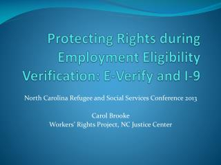 Protecting Rights during Employment Eligibility Verification:  E-Verify  and I-9