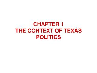 CHAPTER 1 THE CONTEXT OF TEXAS POLITICS