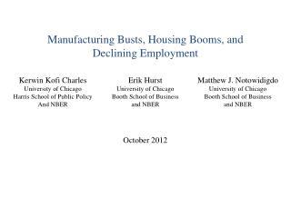 Manufacturing Busts, Housing Booms, and  Declining Employment October 2012