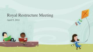 Royal Restructure Meeting