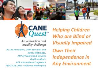 Helping Children Who are Blind or Visually Impaired  Own Their Independence in Any Environment