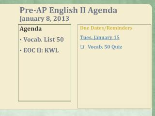 Pre-AP English II Agenda January 8, 2013