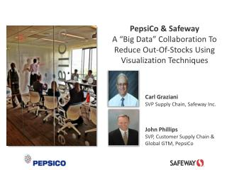 "PepsiCo & Safeway A ""Big Data"" Collaboration To Reduce Out-Of-Stocks Using Visualization Techniques"