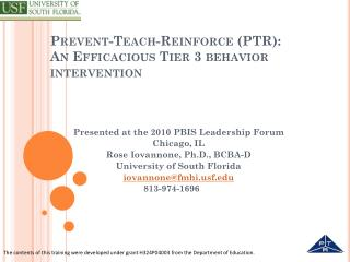 Prevent-Teach-Reinforce (PTR):  An Efficacious  Tier 3 behavior  intervention