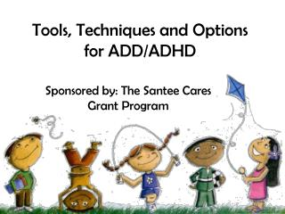 Tools, Techniques and Options for ADD/ADHD