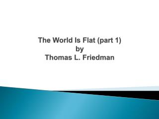 The World Is Flat (part 1) by Thomas L. Friedman