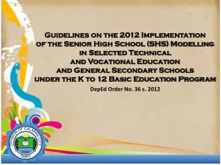 Guidelines on the 2012 Implementation  of the Senior High School (SHS) Modelling in Selected Technical  and Vocational