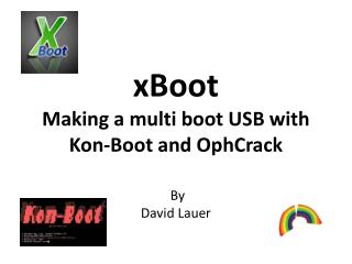 xBoot Making a multi boot USB with  Kon -Boot and  OphCrack