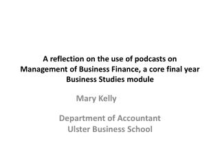 A reflection on the use of podcasts on Management of Business Finance, a core final year Business Studies module