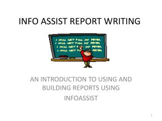 INFO ASSIST REPORT WRITING
