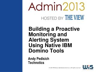 Building a Proactive Monitoring and Alerting System Using Native IBM Domino Tools