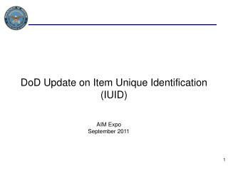 DoD  Update on Item Unique Identification (IUID)