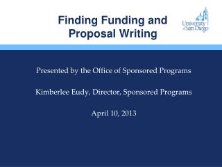 Finding Funding and  Proposal Writing
