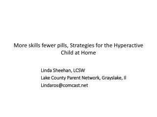 More skills fewer  pills, Strategies for the Hyperactive Child at Home