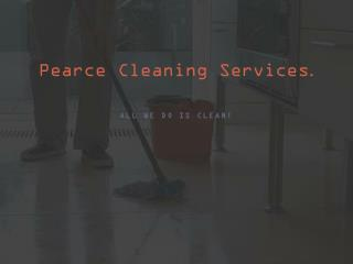 Pearce Cleaning Services .