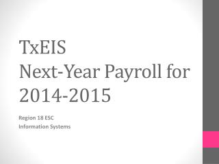 TxEIS Next-Year Payroll for 2014-2015
