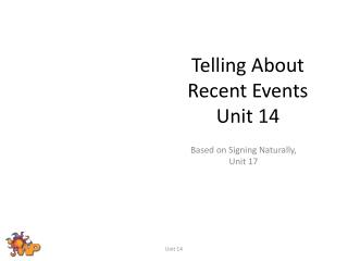 Telling About Recent Events Unit 14